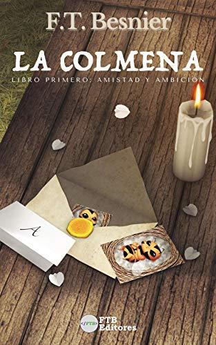 La Colmena: Libro Primero: Amistad y Ambición