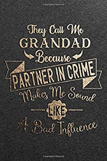 They Call Me Grandad Because Partner In Crime Makes Me Sound Like A Bad Influence: Uniquely Cool, Great & Funny Fathers Da...