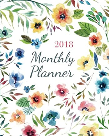 2018 Monthly Planner: calendar schedule journal plan and organize monthly and weekly starting with September of 2017