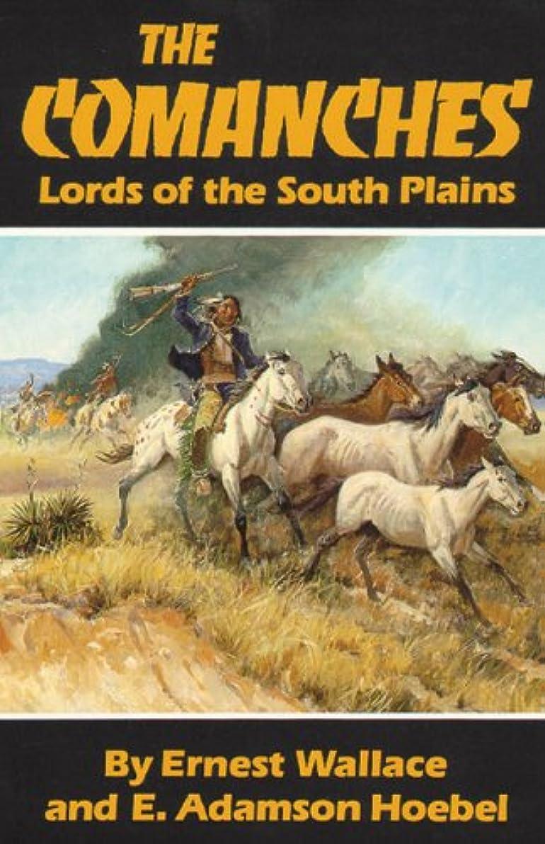 権利を与える電話に出る急行するThe Comanches: Lords of the South Plains (The Civilization of the American Indian Series Book 34) (English Edition)