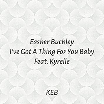 I've Got A Thing For You Baby (feat. Kyrelle)