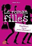 Le roman des filles - Confidences, SMS, et prince charmant