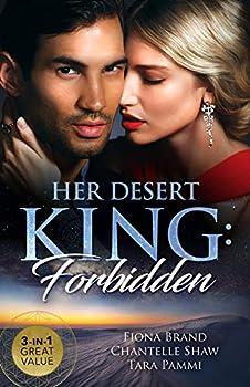 Her Desert King: Forbidden/The Sheikh's Pregnancy Proposal/Sheikh's Forbidden Conquest/The Sheikh's Pregnant Prisoner 1489284702 Book Cover