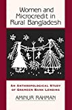 Women And Microcredit In Rural Bangladesh: An Anthropological Study Of Grameen Bank Lending (English Edition)