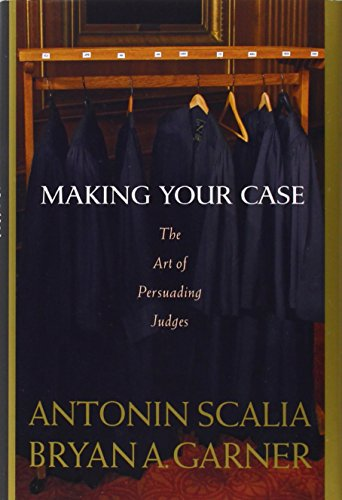 Download Making Your Case: The Art of Persuading Judges 0314184716