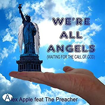 We're All Angels (Waiting for the Call of God)