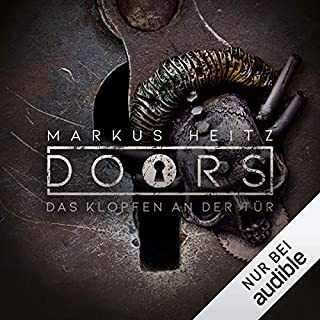 DOORS Kurzgeschichten - Das Klopfen an der Tür                   Autor:                                                                                                                                 Markus Heitz                               Sprecher:                                                                                                                                 Johannes Steck                      Spieldauer: 16 Min.     207 Bewertungen     Gesamt 4,5