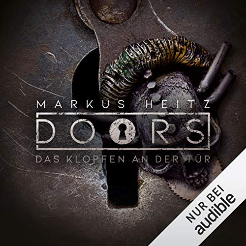DOORS Kurzgeschichten - Das Klopfen an der Tür                   By:                                                                                                                                 Markus Heitz                               Narrated by:                                                                                                                                 Johannes Steck                      Length: 16 mins     Not rated yet     Overall 0.0