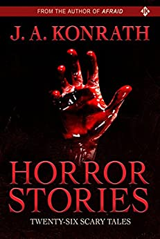 Horror Stories by [Jack Kilborn, J. A. Konrath]