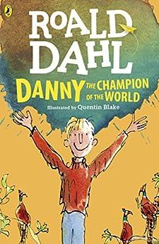 Danny the Champion of the World (English Edition) par [Roald Dahl, Quentin Blake]
