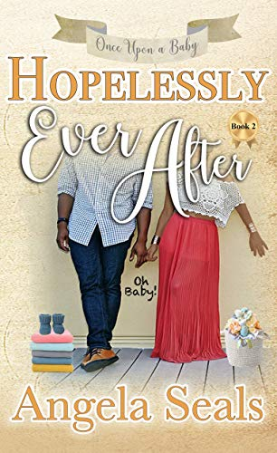 Hopelessly Ever After (Once Upon A Baby Book 2)