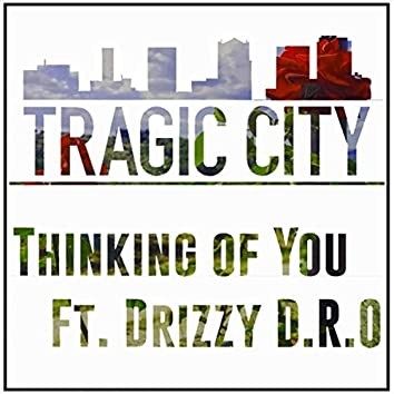 Thinking of You (feat. Drizzy D.R.O)