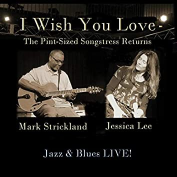 I Wish You Love: The Pint-Sized Songstress Returns (Live)