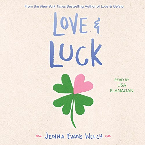 Love & Luck Audiobook By Jenna Evans Welch cover art