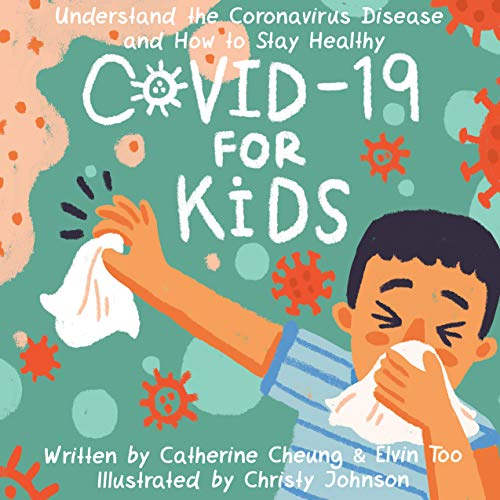 COVID-19 for Kids: Understand the Coronavirus Disease and How to Stay Healthy (English Edition)
