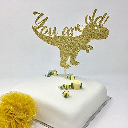 Jij bent Old Cake Topper. Dinosaur Cake Topper met de boodschap. Grappige verjaardagsideeën.