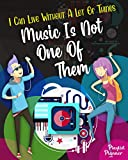 I Can Live Without A Lot Of Things Music Is Not One Of Them: Playlist Planner Arrange The Music Just How You Like Them Set songs Into Your Favorites Or Ones You Still Need To Listen To