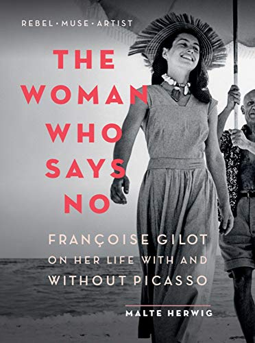 The Woman Who Says No: Françoise Gilot on Her Life With and Without Picasso