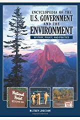 the U.S. Government and the Environment, Encyclopedia of: History, Policy, and Politics Kindle Edition