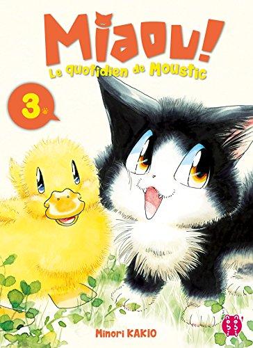 Miaou ! Le quotidien de Moustic T03
