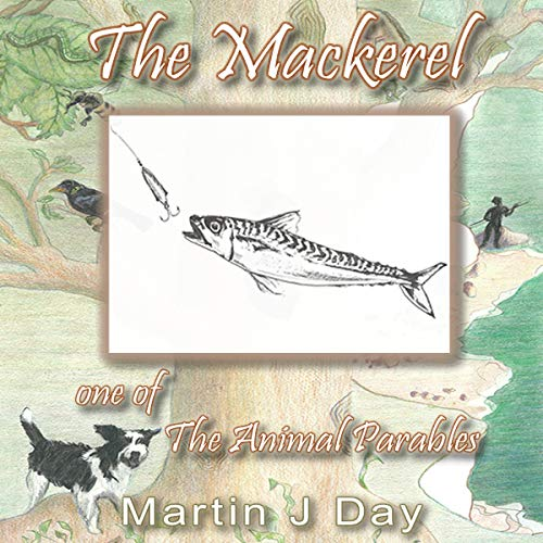 The Mackerel - Who Got Off the Hook (One of the Animal Parables) cover art