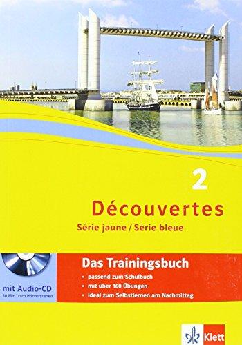 Découvertes 2. Série jaune, Série bleue: Das Trainingsbuch mit Audio-CD 2. Lernjahr