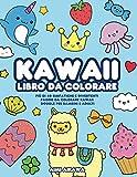 Kawaii libro da colorare: Più di 40 simpatiche e divertenti pagine da colorare Kawaii doodle per bam...