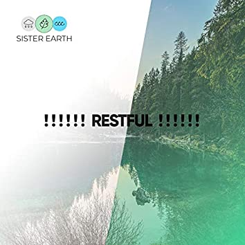 ! ! ! ! ! ! Restful ! ! ! ! ! !