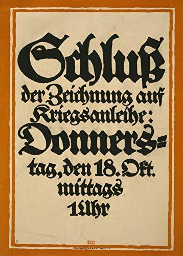 Poster, deutsches Propaganda-Plakat, Aufschrift Schluß der Zeichnung auf Kriegsanleihe: Donnerstag, den 18. Okt. mittags 1 Uhr, Erster Weltkrieg 1914-18, Vintage, A3, 250g/m², glänzend