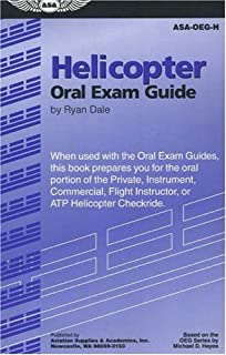 Helicopter Oral Exam Guide: When Used with the Oral Exam Guides, This Book Prepares You for the Oral Portion of the Private, Instrument, Commercial, ... Helicopter Checkride (Oral Exam Guide series)