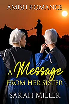 A Message From Her Sister: Amish Romance by [Sarah Miller]