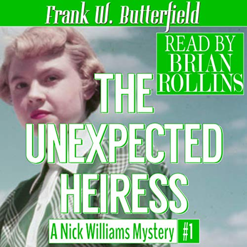 The Unexpected Heiress: A Nick Williams Mystery, Book 1