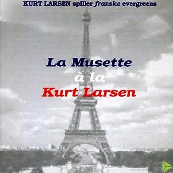 La Musette á La Kurt Larsen