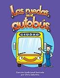 Las ruedas en el autobús (The Wheels on the Bus) (Early Childhood Themes)