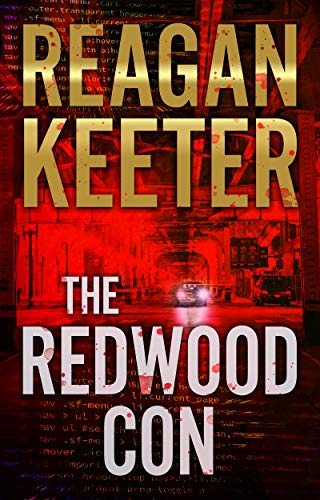 The Redwood Con: A Suspense Thriller by Keeter, Reagan