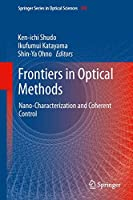 Frontiers in Optical Methods: Nano-Characterization and Coherent Control (Springer Series in Optical Sciences (180))