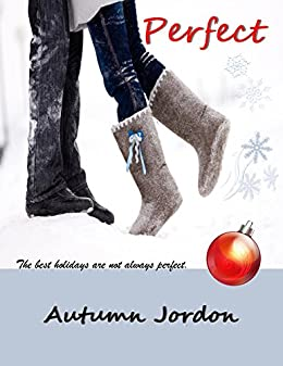 PERFECT: A Christmas Romance (PERFECT LOVE SERIES Book 1) by [Autumn Jordon]