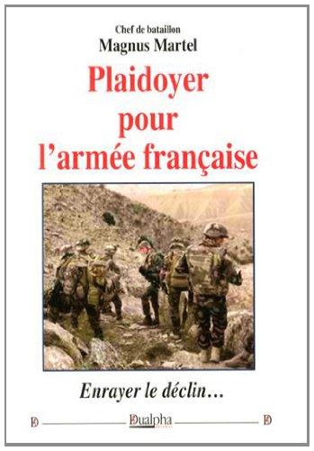 Plaidoyer pour l'armée française : Enrayer le déclin...
