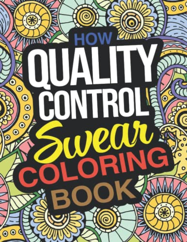 Compare Textbook Prices for How Quality Control Swear Coloring Book: A Funny Holiday Christmas Gift For Quality Control with Laugh Out Loud Coloring Pages For Stress Relief And Relaxation  ISBN 9798750902736 by Harriet Fuller