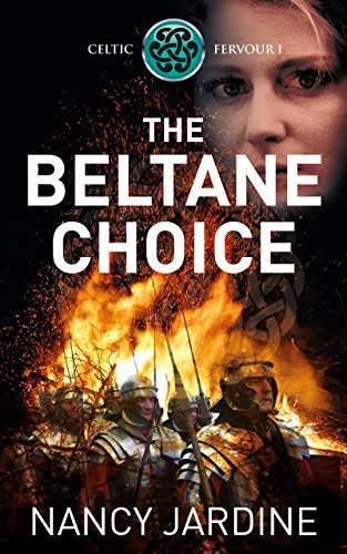 The Beltane Choice: An Action-Packed Adventure in Roman Britain (Celtic Fervour Series Book 1)
