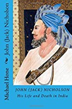 John (Jack) Nicholson: His Life and Death in India by Michael Hone (2015-09-24)