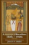 A Mummy Omnibus: 1820s - 1920s (Abridged Edition) (Monster Omnibus Editions) (Volume 2)