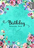 Birthday Reminder Book: B6 Small Notebook for Recording Birthdays and Anniversaries   Monthly Index   Watercolor Botanical Flower Design Turquoise