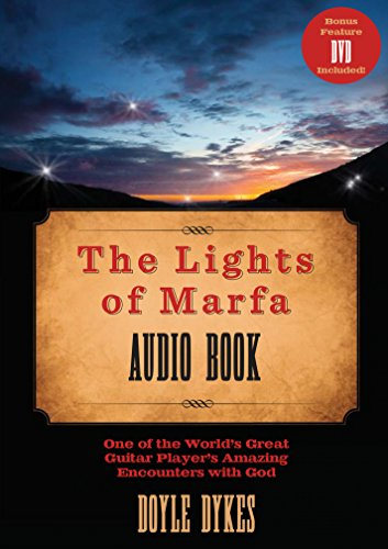 The Lights of Marfa Audio Book: One of the World's Great Guitar Players Amazing Encounters with God