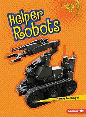 Helper Robots (Lightning Bolt Books (R) -- Robots Everywhere!)