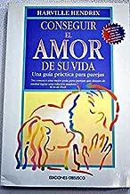 Conseguir el amor de su vida (Spanish Edition)