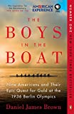 The Boys in the Boat: Nine Americans and Their Epic Quest for...