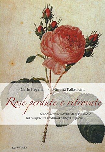 Rose perdute e ritrovate. Una collezione italiana di rose antiche tra campetenza vivaistica e voglia di poesia