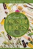La Cura del Dr. Sebi Para el Herpes: Una Guía Simple y Comp