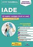 Concours IADE - 20 sujets corrigés (écrit et oral) - Concours 2020-2021 - Infirmier anesthésiste diplômé d'Etat